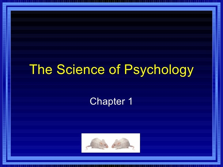 The Science of Psychology Chapter 1