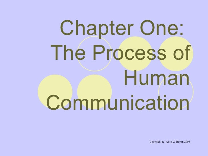 Chapter One:  The Process of Human   Communication