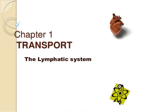 Chapter 1TRANSPORT The Lymphatic system