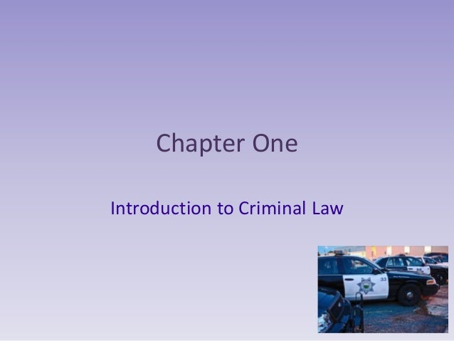 Chapter OneIntroduction to Criminal Law