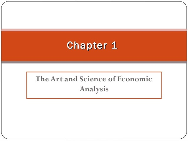 Chapter 1The Art and Science of Economic            Analysis