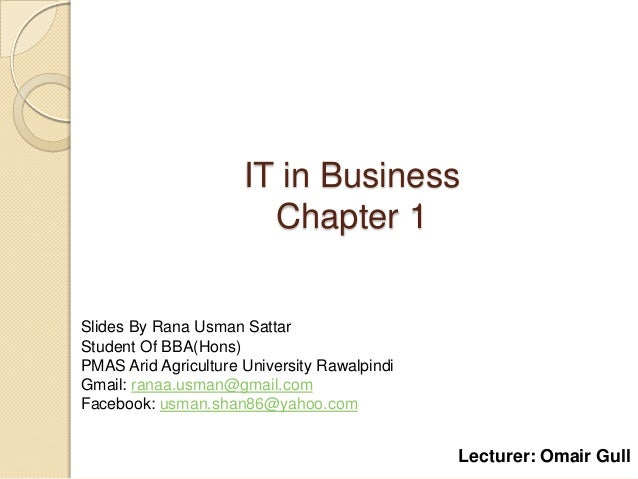IT in Business                        Chapter 1Slides By Rana Usman SattarStudent Of BBA(Hons)PMAS Arid Agriculture Univer...
