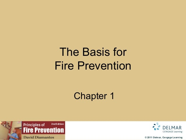 The Basis for  Fire Prevention              Chapter 12nd Edition                          © 2011 Delmar, Cengage Learning