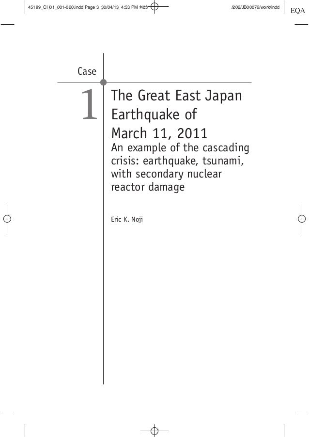 great east japan earthquake essay Essay about japan, after the tragedy of the great east japan earthquake - devastation struck japan on march 11, 2011 when the main island, honshu, was rocked by the worst earthquake in the country's history.