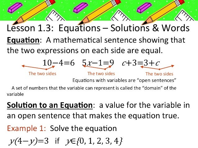 Lesson 1.3: Equations – Solutions & Words The two sides The two sidesThe two sides