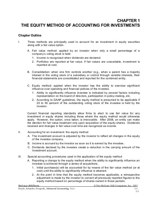 CHAPTER 1 THE EQUITY METHOD OF ACCOUNTING FOR INVESTMENTS Chapter Outline I. Three methods are principally used to account...