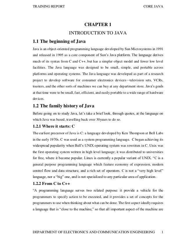 TRAINING REPORT  CORE JAVA  CHAPTER 1 INTRODUCTION TO JAVA 1.1 The beginning of Java Java is an object-oriented programmin...