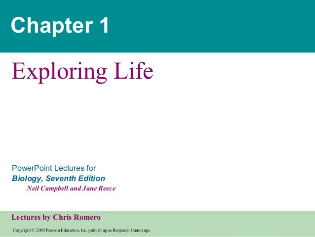 Chapter 1  Exploring Life  PowerPoint Lectures for Biology, Seventh Edition Neil Campbell and Jane Reece  Lectures by Chri...