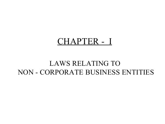 CHAPTER - I LAWS RELATING TO NON - CORPORATE BUSINESS ENTITIES