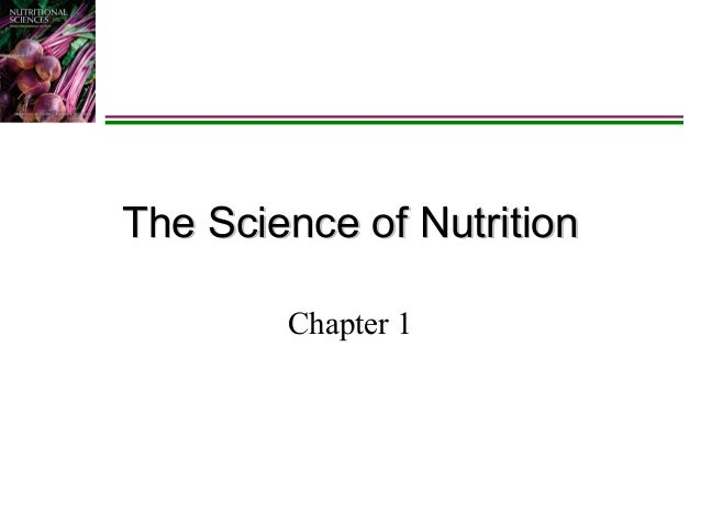 The Science of Nutrition Chapter 1