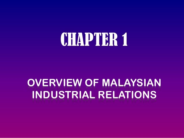 CHAPTER 1 OVERVIEW OF MALAYSIAN INDUSTRIAL RELATIONS