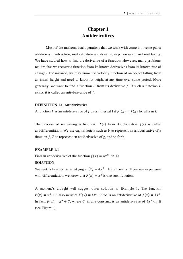 1|Antiderivative  Chapter 1 Antiderivatives Most of the mathematical operations that we work with come in inverse pairs: a...