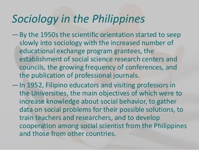sociology in the philippines On our applied psychology and sociology degree you will engage psychological theory and research, exploring how this knowledge is applied to real-world personal and social issues this.