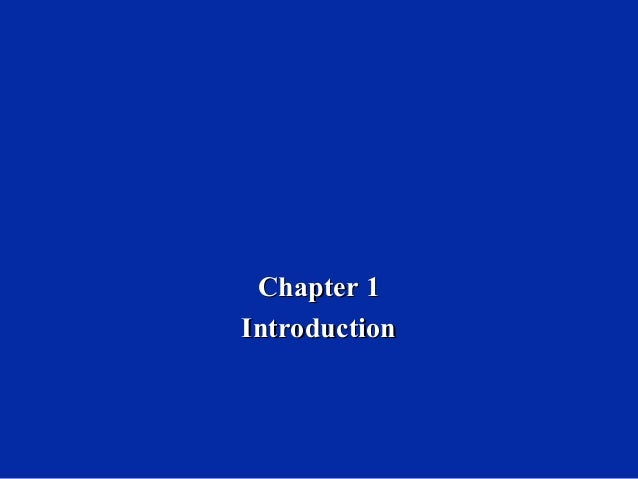 Chapter 1Chapter 1 IntroductionIntroduction