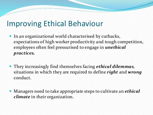 how to cultivate an ethical organization Identifying what factors make an organization's culture strong from a risk standpoint and how they can be aligned with risk  ethical and compliance.
