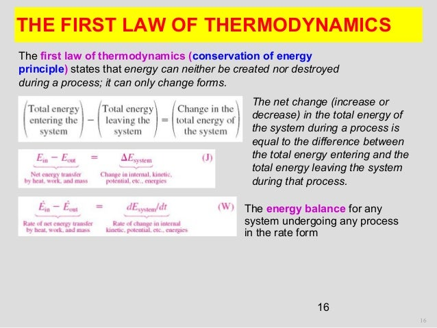 16 THE FIRST LAW OF THERMODYNAMICS 16 The energy balance for any system undergoing any process in the rate form The first ...