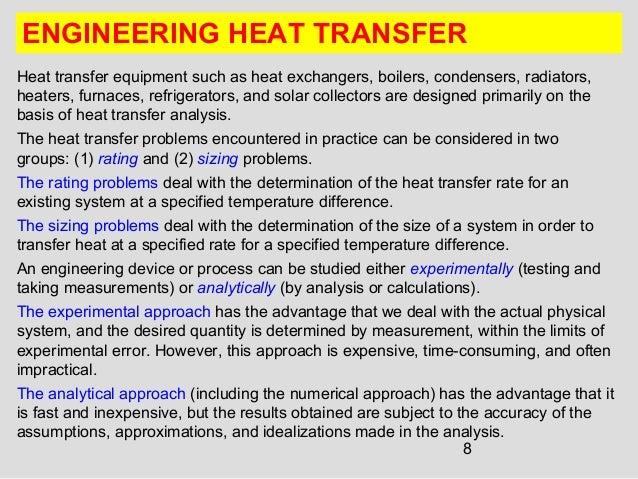 8 ENGINEERING HEAT TRANSFER Heat transfer equipment such as heat exchangers, boilers, condensers, radiators, heaters, furn...