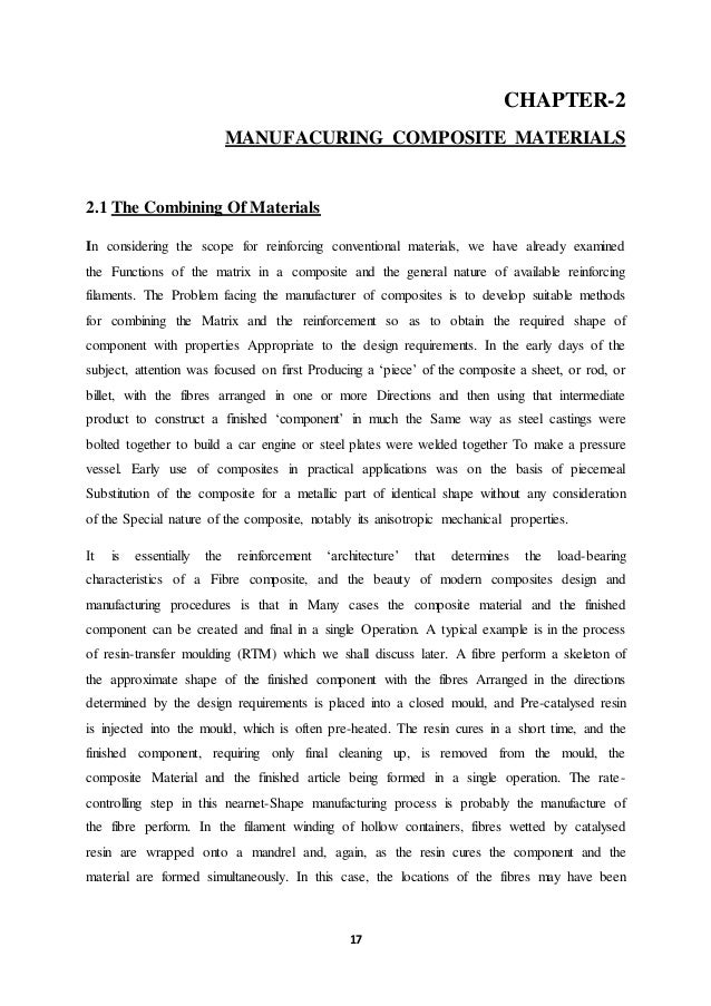 17 CHAPTER-2 MANUFACURING COMPOSITE MATERIALS 2.1 The Combining Of Materials In considering the scope for reinforcing conv...