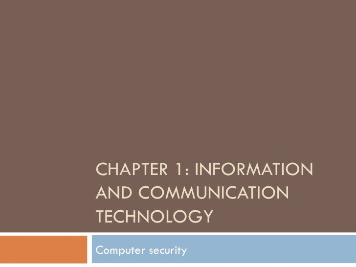 CHAPTER 1: INFORMATIONAND COMMUNICATIONTECHNOLOGYComputer security