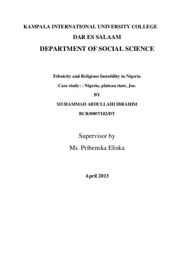 KAMPALA INTERNATIONAL UNIVERSITY COLLEGE DAR ES SALAAM DEPARTMENT OF SOCIAL SCIENCE Ethnicity and Religious Instability in...