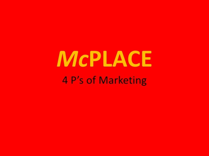 McPLACE4 P's of Marketing<br />