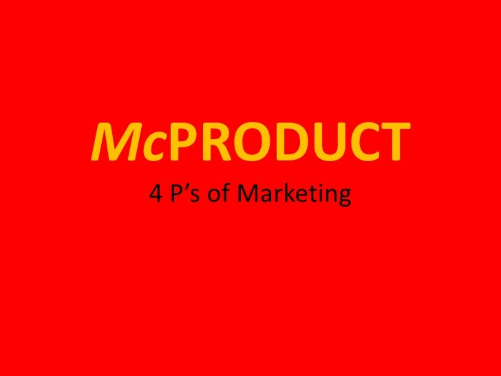 McPRODUCT4 P's of Marketing<br />