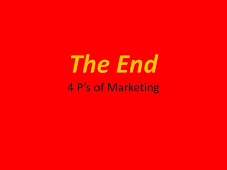 The End4 P's of Marketing<br />