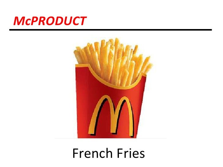 McPRODUCT<br />French Fries<br />