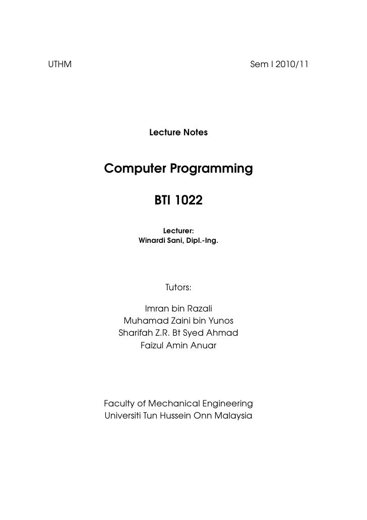 UTHM                                      Sem I 2010/11                       Lecture Notes           Computer Programming...