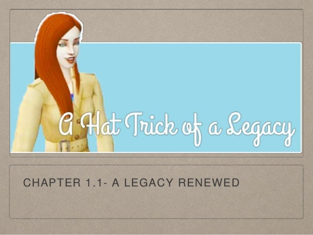 CHAPTER 1.1- A LEGACY RENEWED