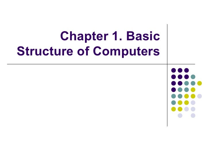 Chapter 1. BasicStructure of Computers
