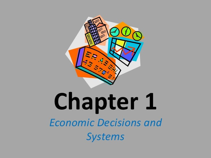 Chapter 1Economic Decisions and      Systems