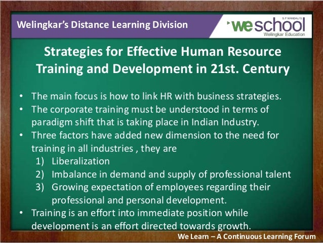 human resource management training and development Many people use the phrase human resource management, human resource development and human resources interchangeably, and abbreviate human resources as hr-- hr has become a conventional term to refer to all of these phrases.