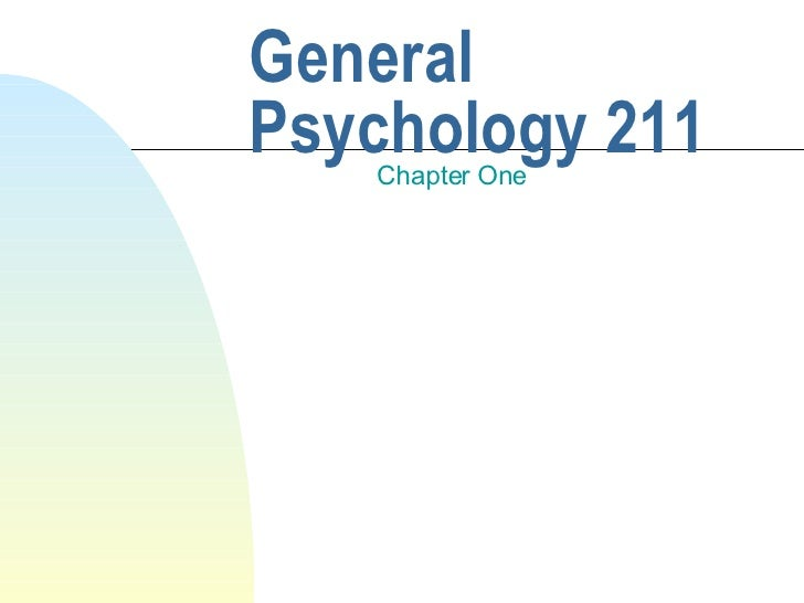 General Psychology 211 Chapter One