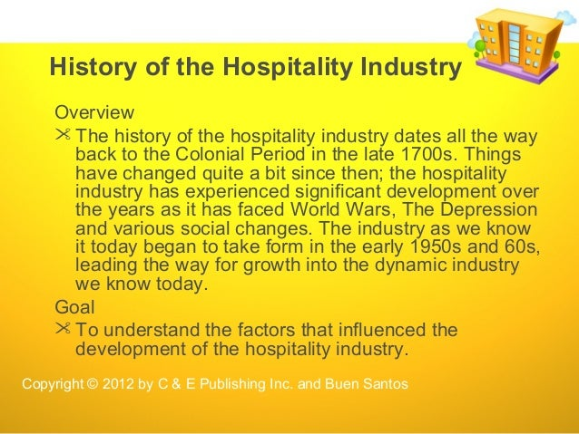history of hotel industry in malaysia The hospitality industry's history can be traced back by the end of 1700s in the colonial period this industry has been the subject of important development over the years as it has faced many obstacles such as the world wars, the great depression, the industrial revolution and other social changes.