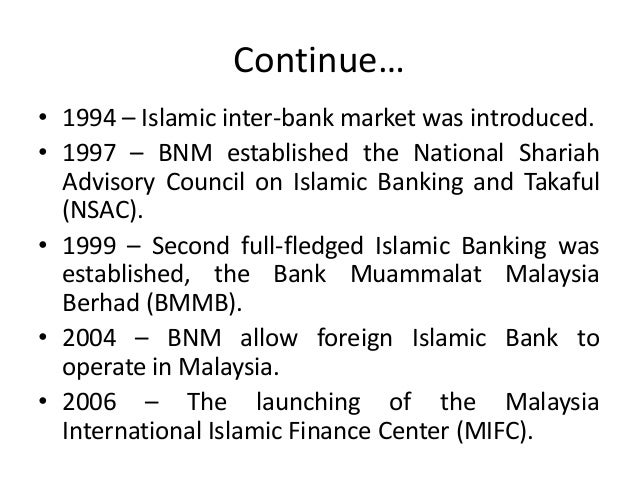 history of islamic banking Islamic banking : principles of islamic banking what is an islamic bank there is no standard way of defining what an islamic bank is, but broadly speaking an islamic bank is an institution that mobilises financial resources and invests them in an attempt to achieve predetermined islamically.