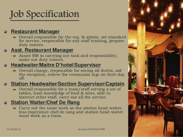 duties and responsibilities of a restaurant Job description and duties for restaurant cook also restaurant cook jobs use our job search tool to sort through over 2 million real jobs use our career test report to get your career on track and keep it there.
