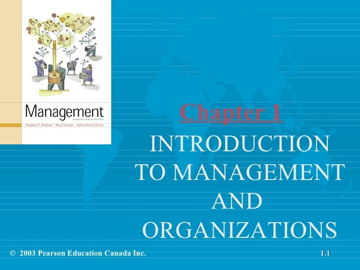 Chapter 1 INTRODUCTION TO MANAGEMENT AND  ORGANIZATIONS ©  2003 Pearson Education Canada Inc. 1.1