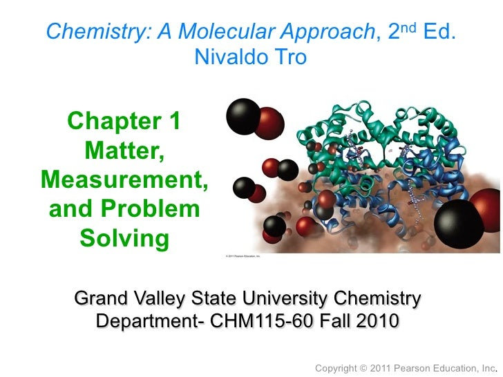 Chemistry: A Molecular Approach, 2nd Ed.               Nivaldo Tro   Chapter 1    Matter, Measurement, and Problem   Solvi...