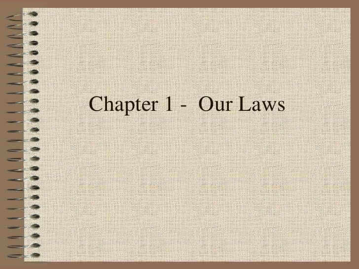 Chapter 1 -  Our Laws<br />