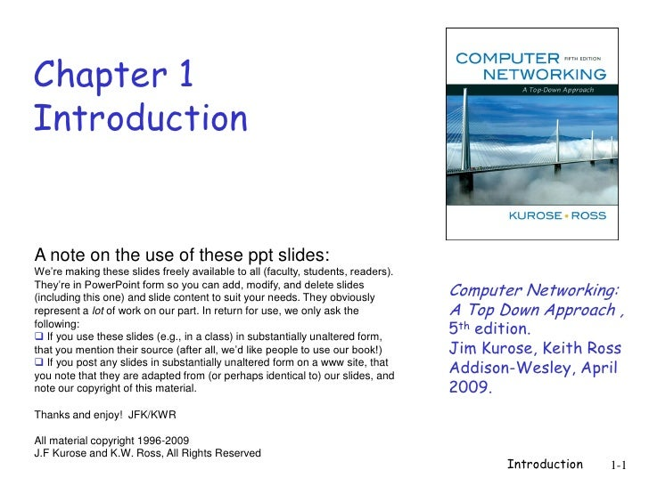 Chapter 1 Introduction   A note on the use of these ppt slides: We're making these slides freely available to all (faculty...