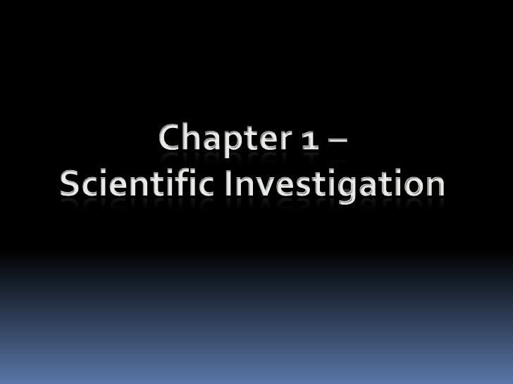 Chapter 1 –<br />Scientific Investigation<br />