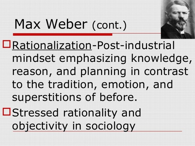 sociology and rationalization essay Max weber's work has had a profound impact on sociology in this lesson, we define and discuss his theory of rationalization and how it has.
