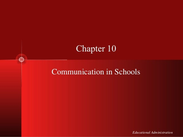 Educational Administration Chapter 10 Communication in Schools