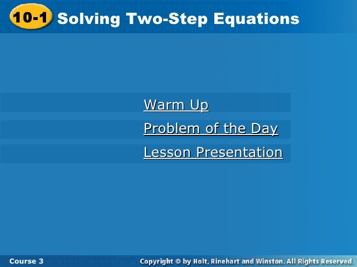 Warm Up Problem of the Day Lesson Presentation 10-1 Solving Two-Step Equations Course 3