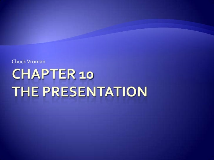 Chapter 10 The Presentation<br />Chuck Vroman<br />