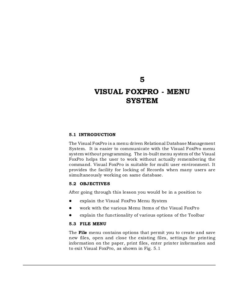 5           VISUAL FOXPRO - MENU                  SYSTEM5.1 INTRODUCTIONThe Visual FoxPro is a menu driven Relational Data...