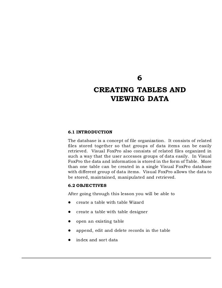 6            CREATING TABLES AND               VIEWING DATA6.1 INTRODUCTIONThe database is a concept of file organization....