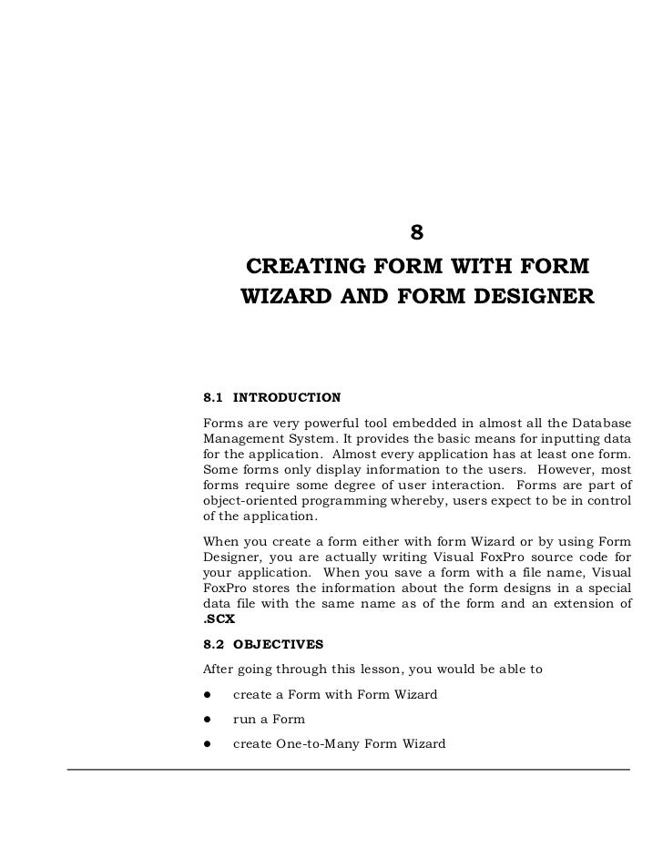 8     CREATING FORM WITH FORM     WIZARD AND FORM DESIGNER8.1 INTRODUCTIONForms are very powerful tool embedded in almost ...