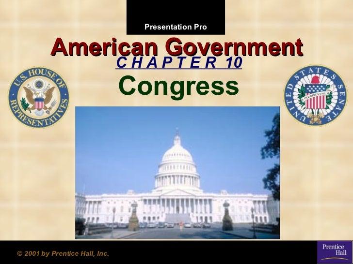 American Government C H A P T E R  10 Congress © 2001 by Prentice Hall, Inc.